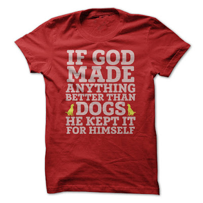 If God made anything better than dogs He kept it for Himself