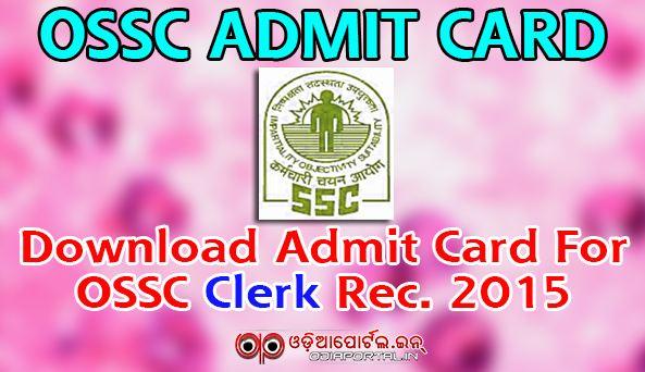 OSSC Admit Card Download: Jr. Assistant And Jr. Clerk Exam 2015 Hall Ticket Download