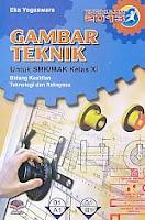 AJIBAYUSTORE  Judul Buku : Gambar Teknik Untuk SMK/MAK Kelas XI Bidang Keahlian Teknologi dan Rekaya – Kurikulum 2013 Pengarang : Eka Yogaswara Penerbit : ARMICO