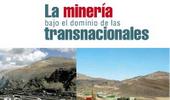 la mineria bajo el dominio de las transnacionales