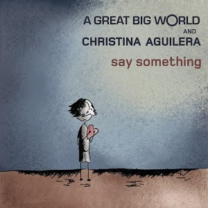 A Great Big World - Say Something (ft. Christina Aguilera)