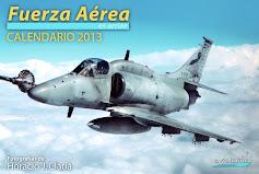 """Calendario 2013, """"Fuerza Aérea en acción"""", del fotógrafo y amigo Horacio Clariá"""