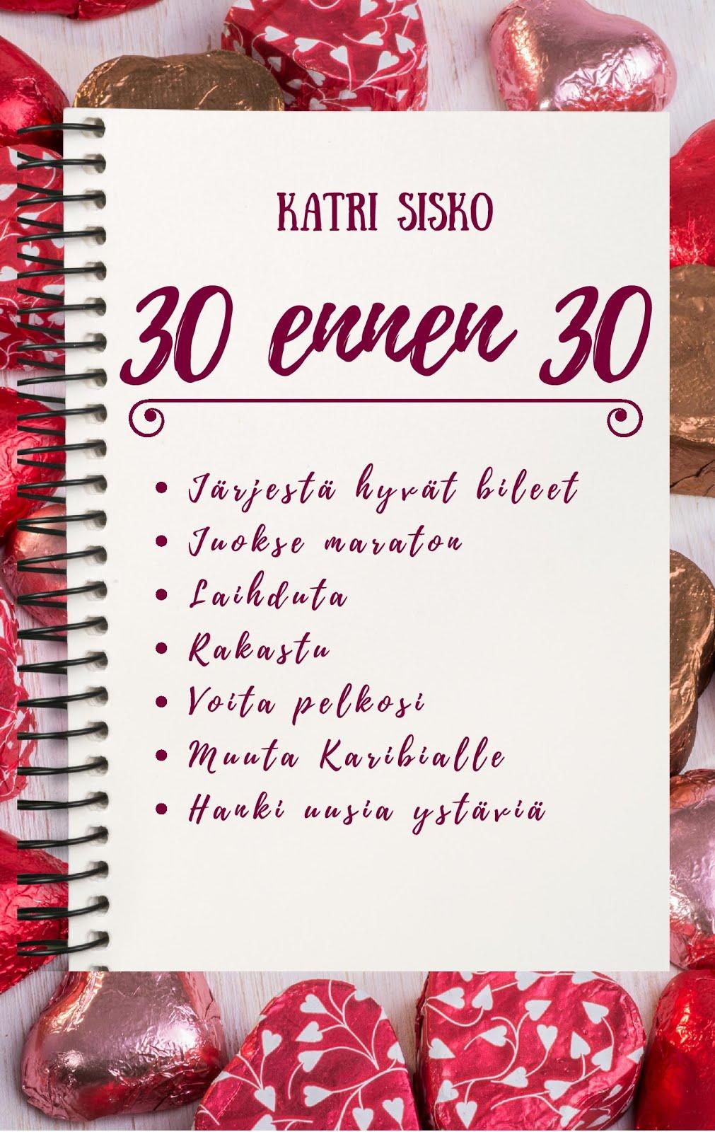 30 ennen 30 - uutta, suomalaista chick litiä!
