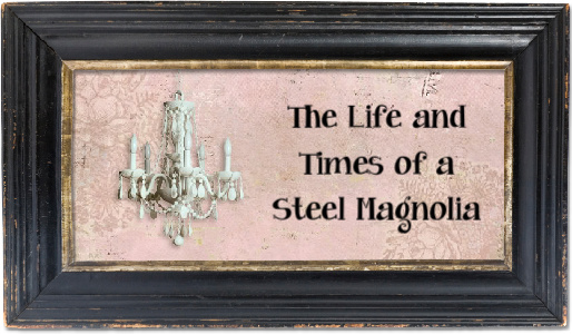 The Life and Times of a Steel Magnolia