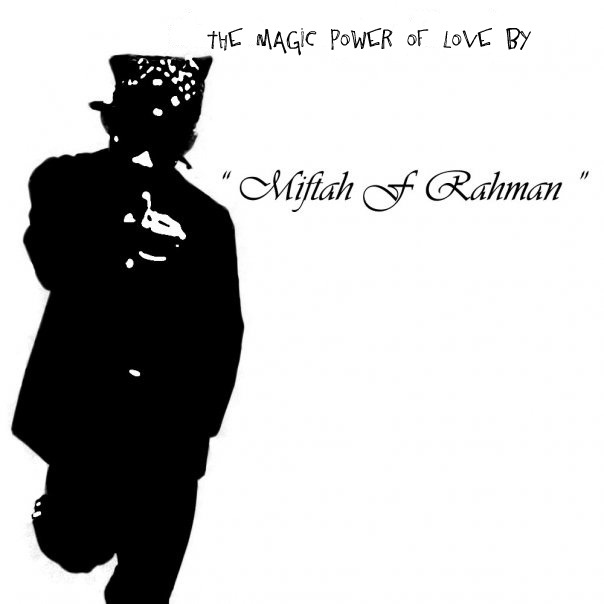 "Miftah "" the magic power of love """