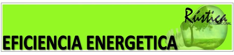 Rustica Internacional. Eficiencia Energetica