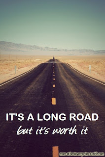 It´s A Long Road But It´s Worth It