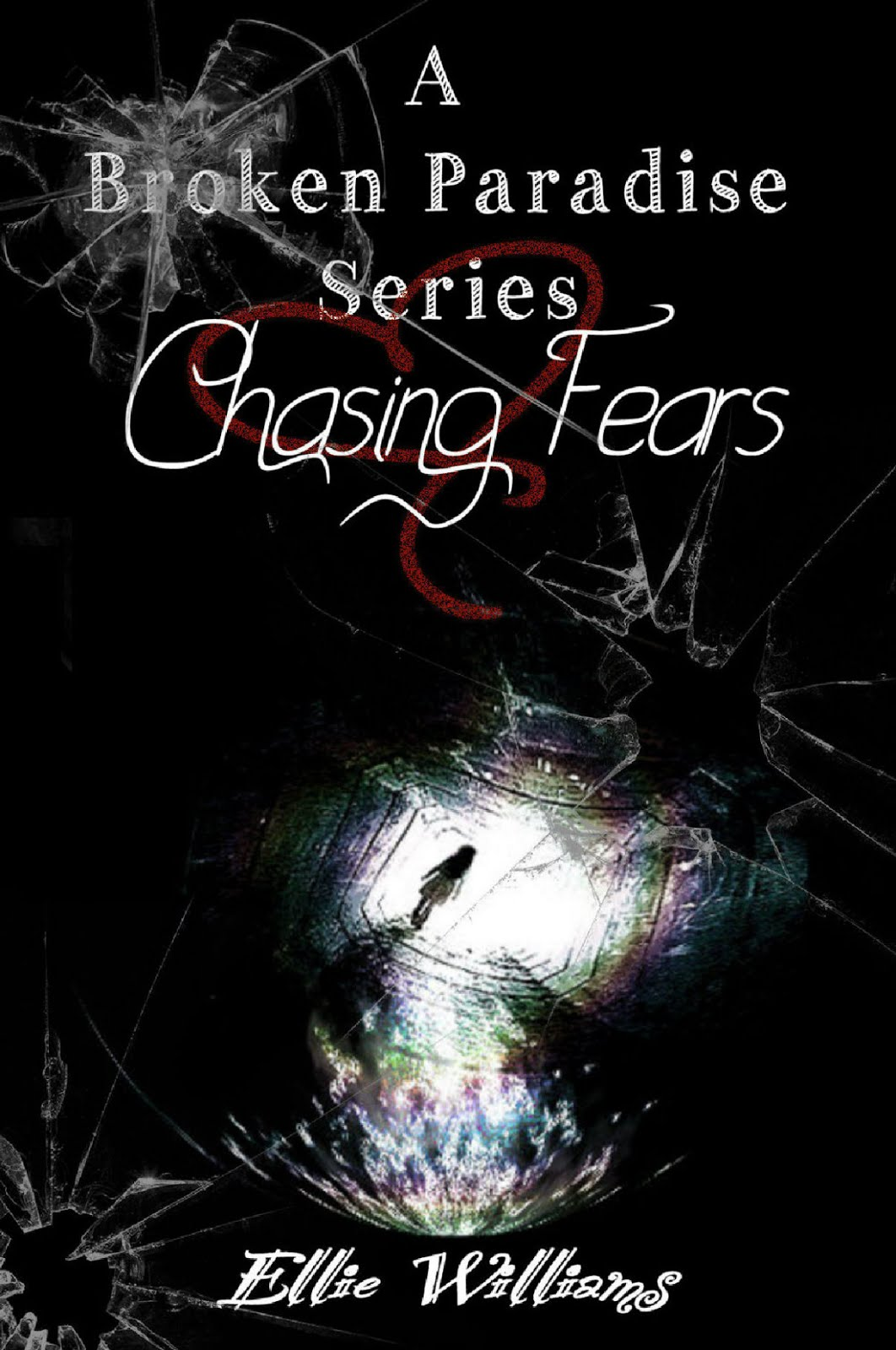 Chasing Fears (The A Broken Paradise Series) Book One