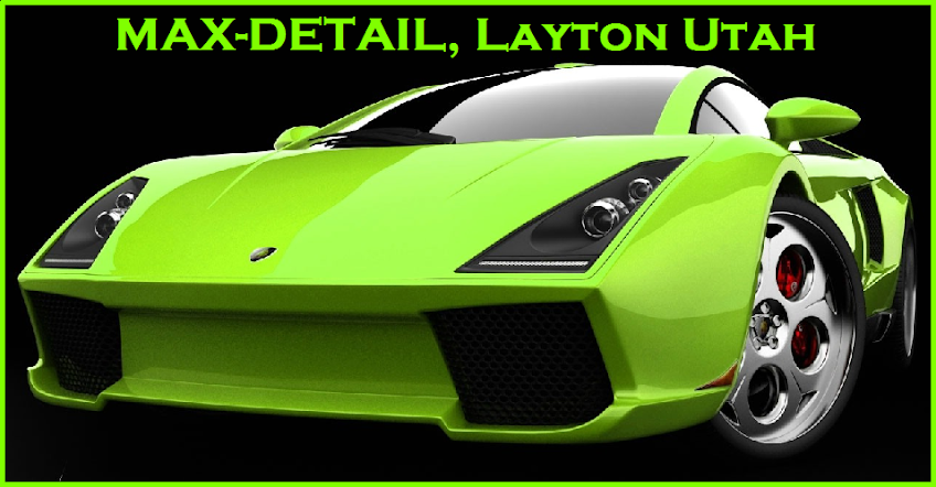 Max Detail Mobile Auto Detail Layton Ogden Clearfield Bountiful Utah