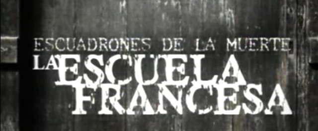 Escuadrones de la muerte. La escuela francesa.