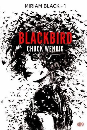 http://www.unbrindelecture.com/2014/05/miriam-black-tome-1-blackbird-de-chuck.html