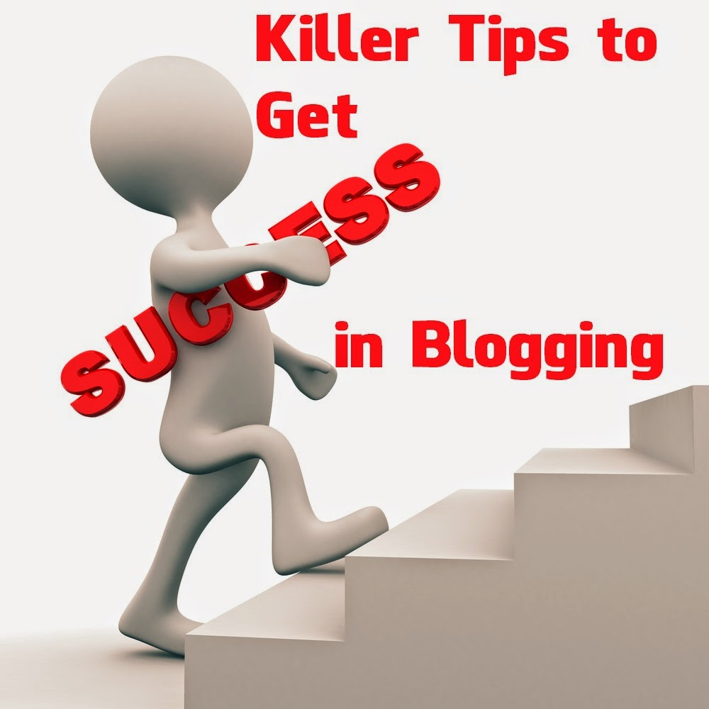 killer-tips-to-get-success-in-blogging
