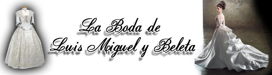 La boda de Luis Miguel y Beleta