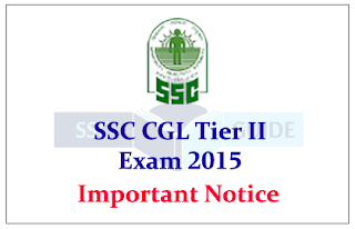 Important Notice From Staff Selection Commission for SSC CGL Tier II