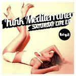 Funk Meditteraneo Saturday Life EP