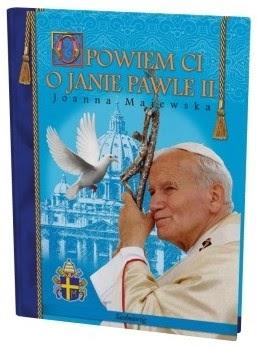 Opowiem Ci o Janie Pawle II.