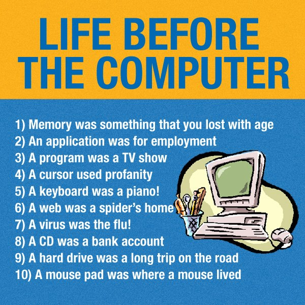 a life with computers Get an answer for 'what are the advantages and disadvantages of computers' and find homework help for other social sciences computers make life easier.