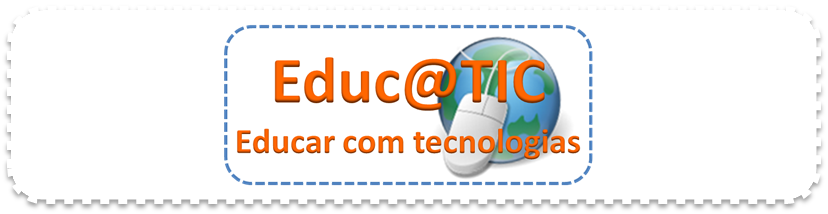 Educ@TIC - Educar com tecnologias