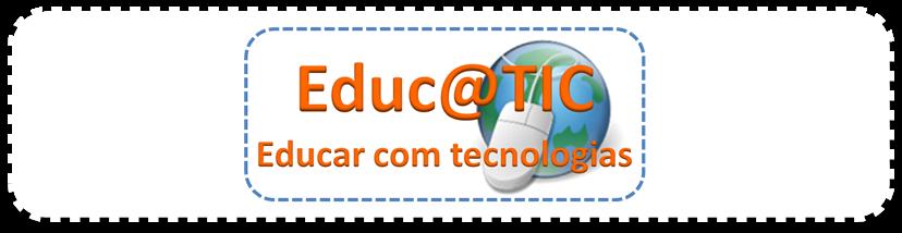 Educ@TIC - Educar com tecnologias