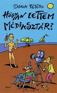 Hogyan lettem médiasztár? (2005)