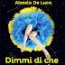 """Oggi in libreria: """"Dimmi di che segno sei"""" di Alessia De Luca"""