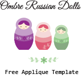 Free Printable - Ombre Russian Dolls Applique Template Pattern