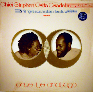 Chief Stephen Osita Osadebeand his Nigerian Sound Makers International -Onye Ije Anatago,Polydor 1982