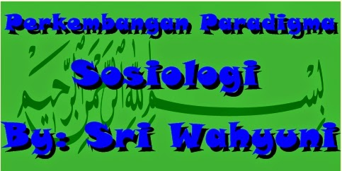 perkembangan paradigma sosiologi