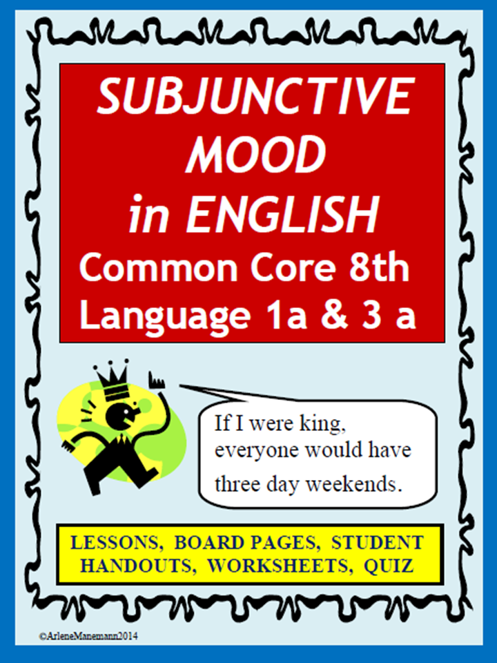 https://www.teacherspayteachers.com/Product/Subjunctive-Mood-in-English-Aligns-with-Common-Core-L1a-and-3a-1387050