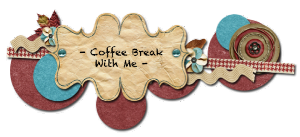 Coffee Break With Me