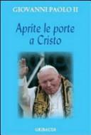 Aprite le porte a Cristo di Giovanni Paolo II