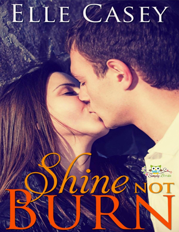 http://bookadictas.blogspot.com/2014/07/shine-not-burn-elle-casey.html