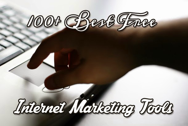 """100+ Best Free """"Internet Marketing"""" Tools and Resources."""