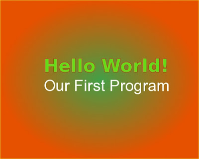 Hello World! Our first C++ program