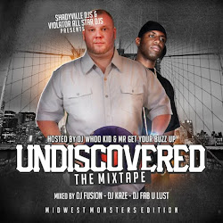 UNDISCOVERED (THE MIXTAPE) Hosted by DJ Whoo Kid & Mr Get Your Buzz Up
