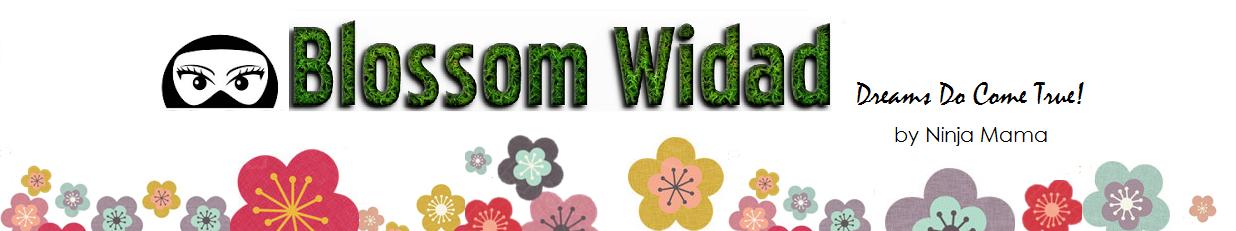 Blossom Widad | Blog Ninja Mama, WAHM dan Shaklee