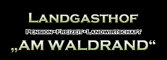 """Landgasthof """"Am Waldrand"""" - Wischuer - Pension, Ostsee, Freizeit, Landwirtschaft"""