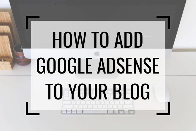 How to add Google Adsense & Monetize Your Blog