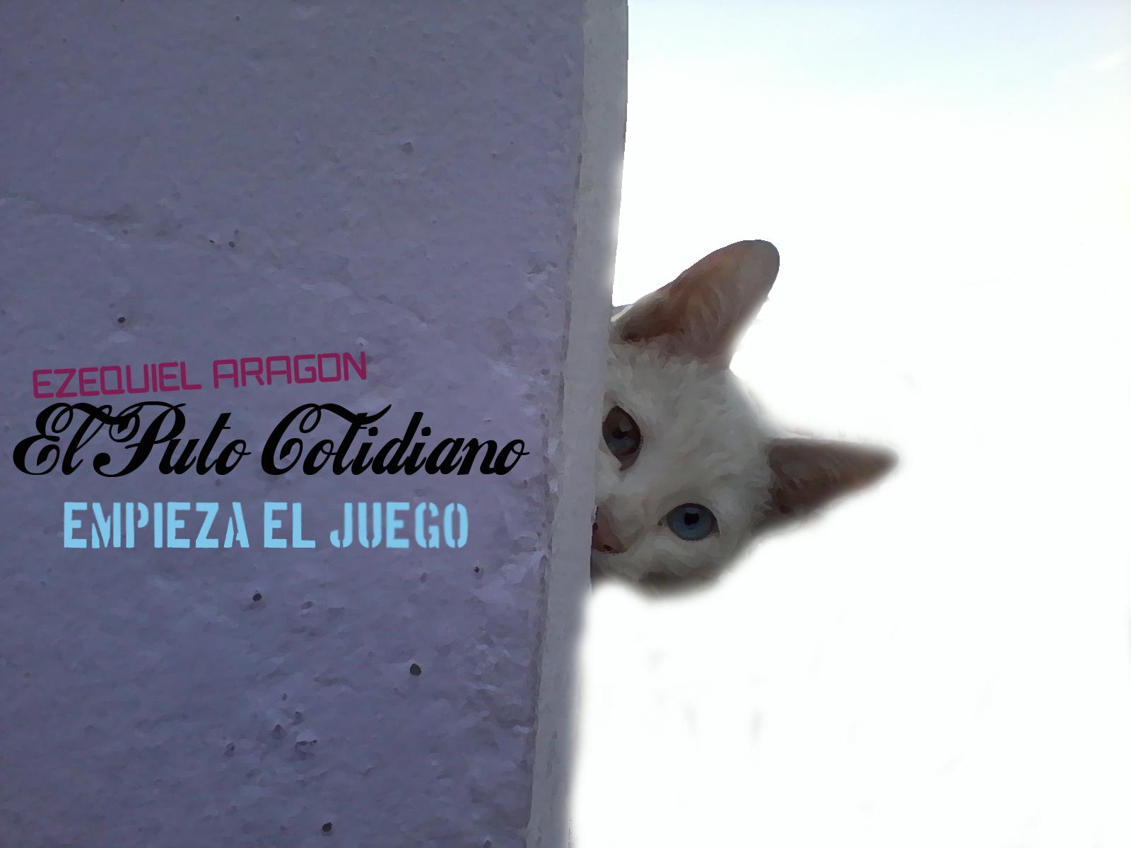 EL PUTO COTIDIANO by Ezekiel Aragon