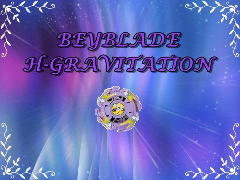 Beyblade  H-Gravitation