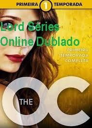 http://lordseriesonlinedublado.blogspot.com.br/2013/03/the-oc-um-estranho-no-paraiso-1.html