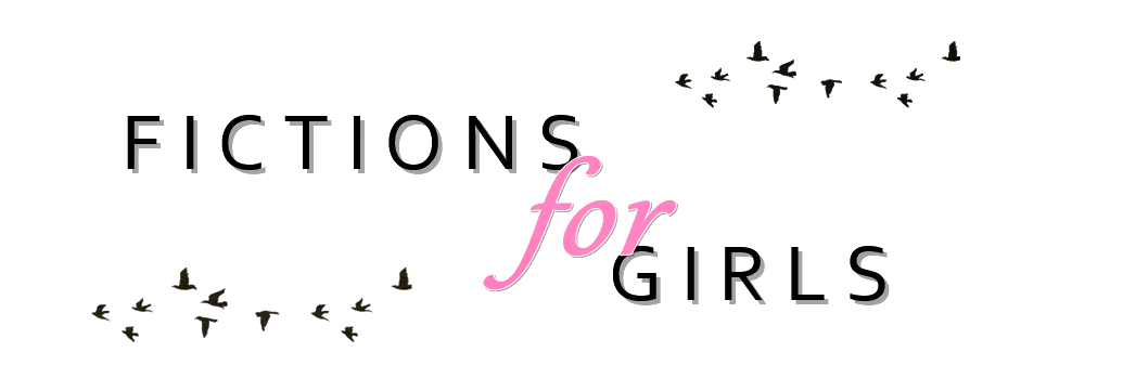 Fictions For Girls