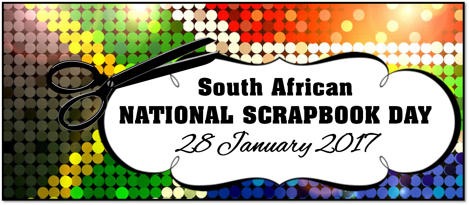 SOUTH AFRICAN NATIONAL SCRAPBOOK DAY 2017