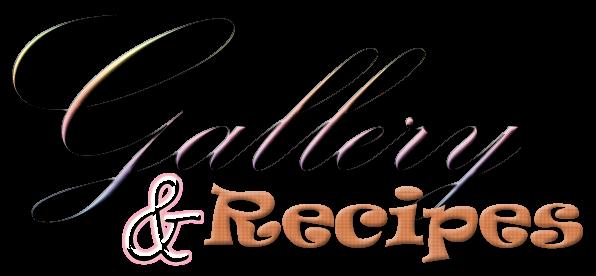 Gallery & Recipes