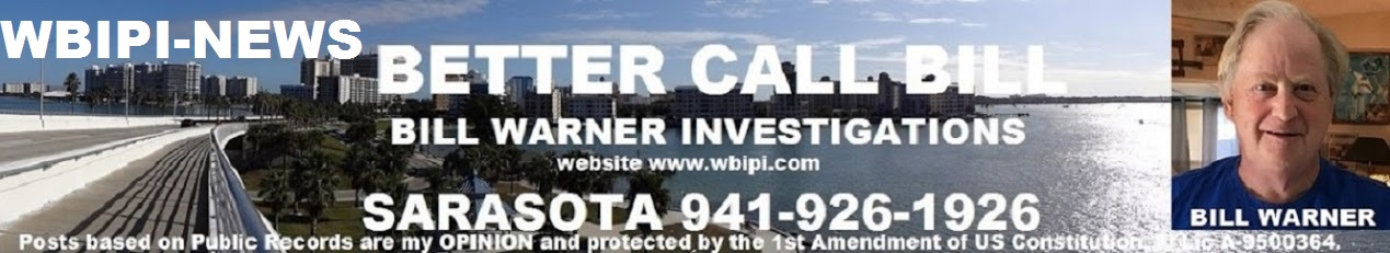 Better Call P.I. Bill Warner in Sarasota Fl 941-926-1926 WBIPI-NEWS