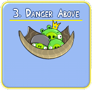 danger+above Solucin de niveles en Angry Birds