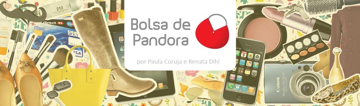 Bolsa de Pandora - O lugar para falar sobre tudo que mulher gosta.