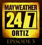 Mayweather vs Ortiz 24 7 Episode 3
