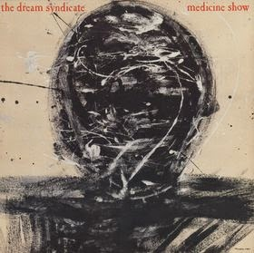 THE DREAM SYNDICATE - Medicine show