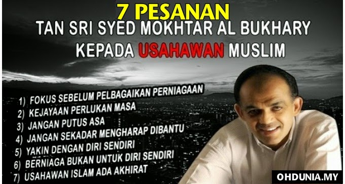 7 Pesanan Dari Tan Sri Syed Mokhtar Kepada Para Usahawan Muslim